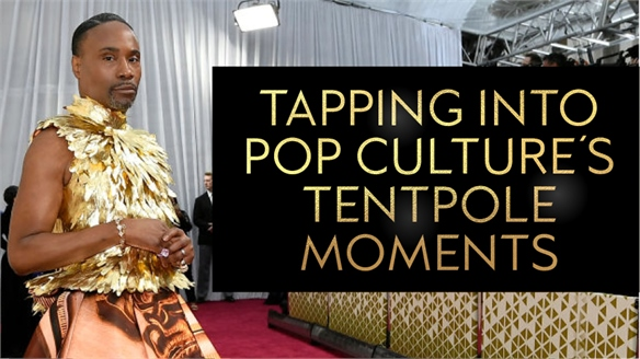 Tapping into Pop Culture's Tentpole Moments