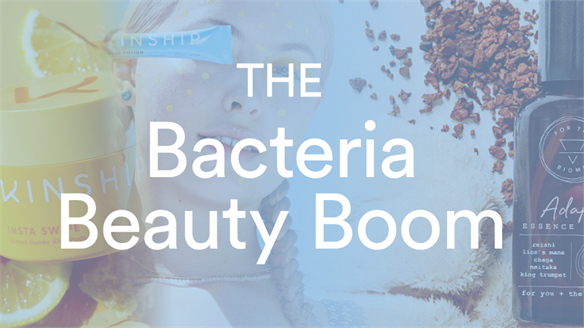 The Bacteria Beauty Boom
