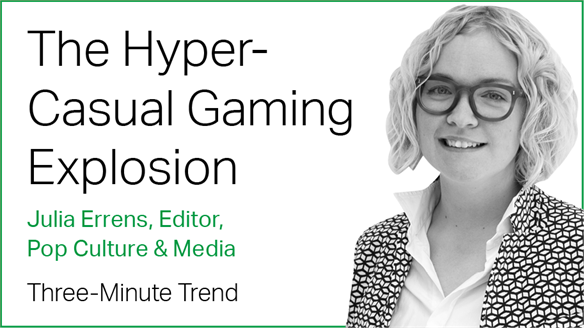 Three-Minute Trend: The Hyper-Casual Gaming Explosion