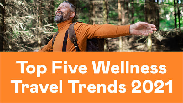 Top Five Wellness Travel Trends 2021