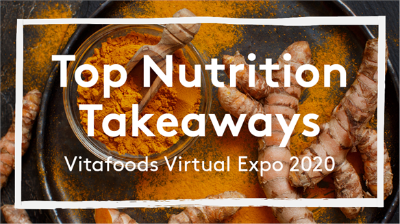 Top Nutrition Takeaways: Vitafoods Virtual Expo 2020