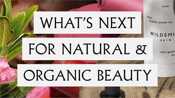 What's Next for Natural & Organic Beauty