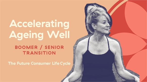 Accelerating Ageing Well: Boomer/Senior Transition