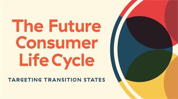 The Future Consumer Life Cycle