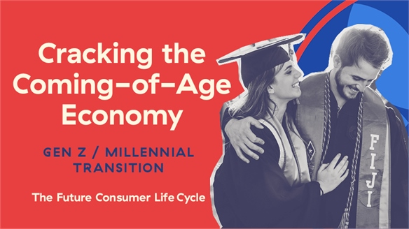 Cracking the Coming-of-Age Economy: Gen Z / Millennial