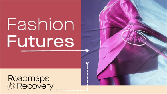 Roadmaps to Recovery: Fashion Futures