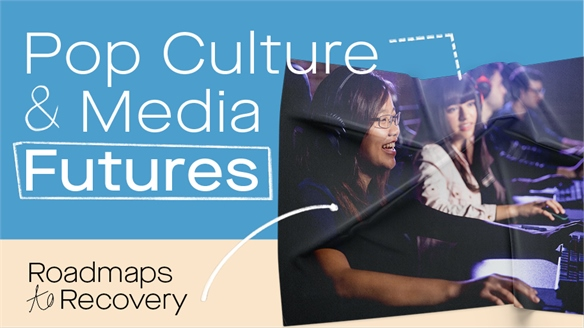 Roadmaps to Recovery: Pop Culture & Media Futures