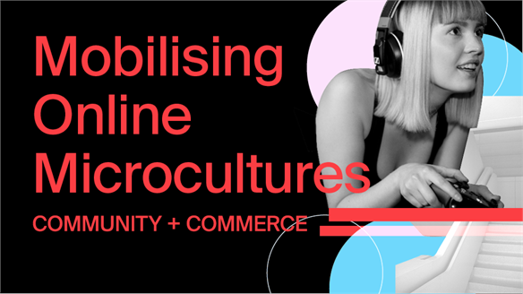 Mobilising Online Microcultures