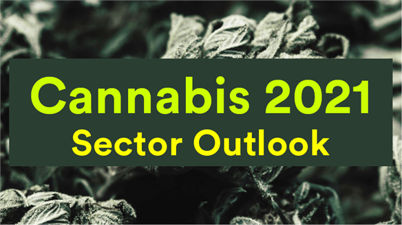 Cannabis 2021: Sector Outlook