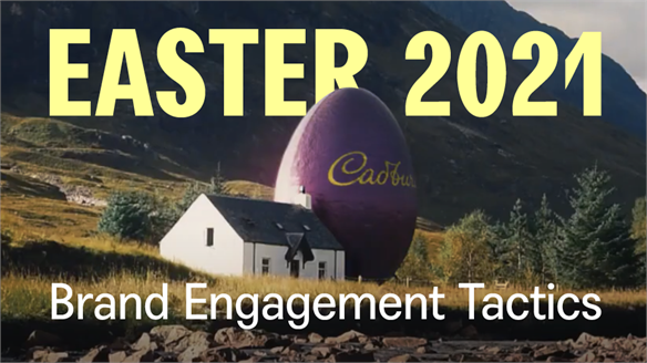 Easter 2021: Brand Engagement Tactics