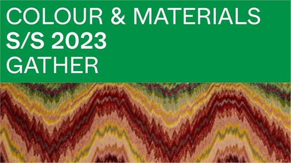 Colour & Materials S/S 2023: Gather