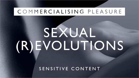 Sexual (R)evolutions: Attitudes to Intimacy & Desire