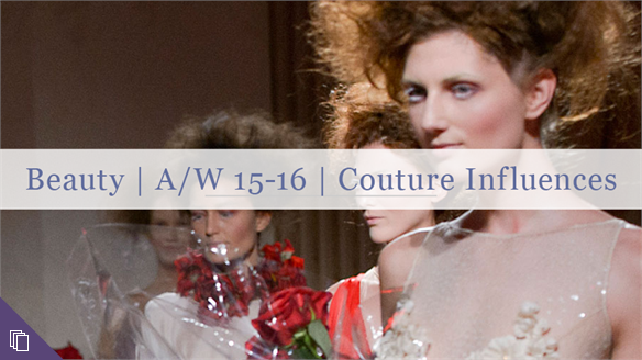 Beauty: Couture Influences A/W 15-16
