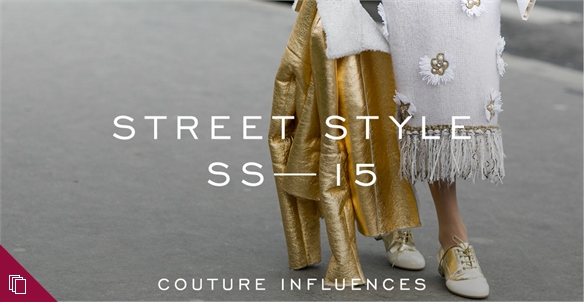 Street Style: Couture Influences S/S 15