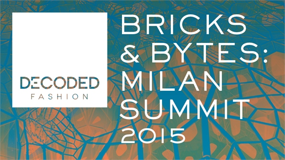 Bricks & Bytes: Decoded Fashion, Milan 2015