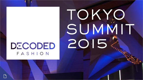 Decoded Fashion Tokyo Summit, 2015: The Highlights