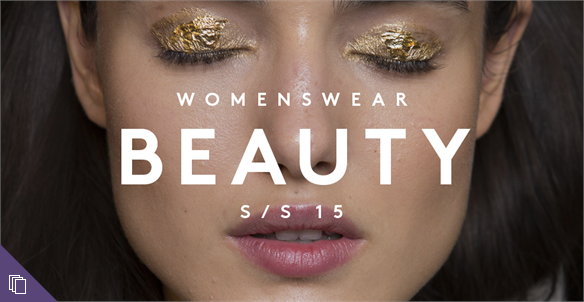 Women's Catwalk S/S 15: Beauty