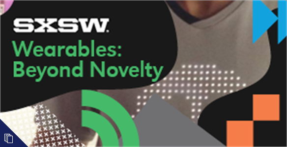 SXSWi 2014: Wearables: Beyond Novelty