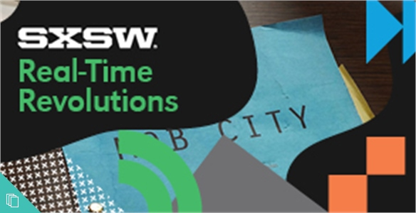 SXSWi 2014: Real-Time Revolutions