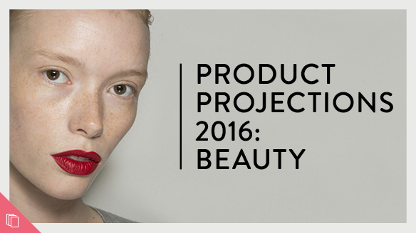 Product Projections 2016: Beauty