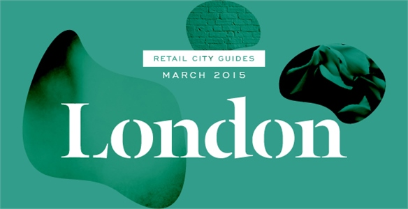 Retail City Guide: London, March 2015