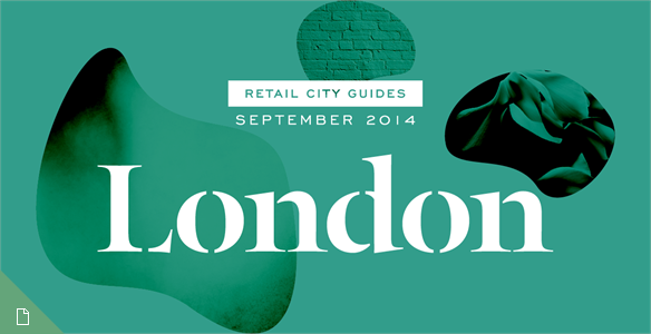 Retail City Guide: London, September 2014