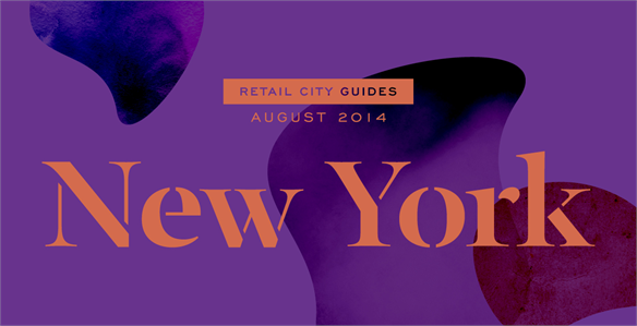 Retail City Guide: NYC, August 2014