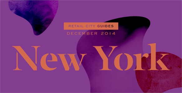 Retail City Guide: New York, December 2014