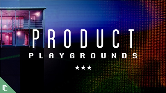 Product Playgrounds