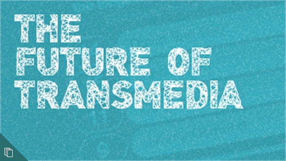 The Future of Transmedia