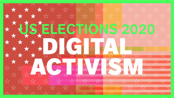 US Elections 2020: Digital Activism