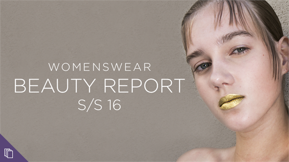 Womenswear S/S 16: Beauty