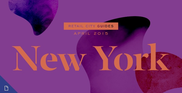 Retail City Guide: NYC, April 2015