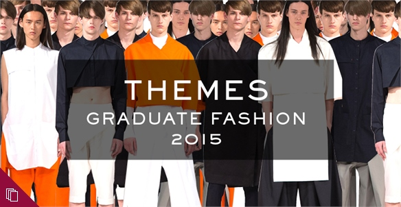 Graduate Fashion 2015: Themes