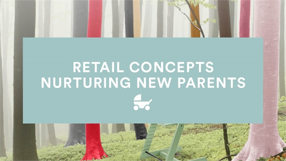 Retail Concepts Nurturing New Parents