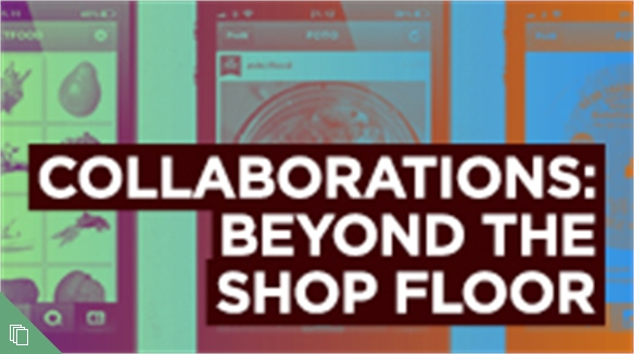Collaborations: Beyond the Shop Floor