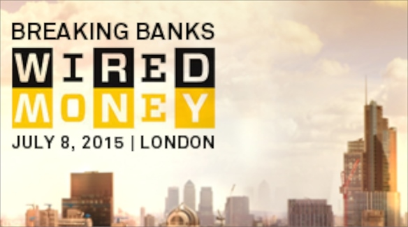 Breaking Banks: Wired Money 2015