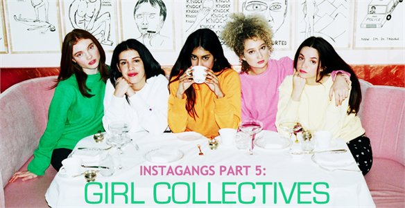 Instagangs Part 5: Girl Collectives