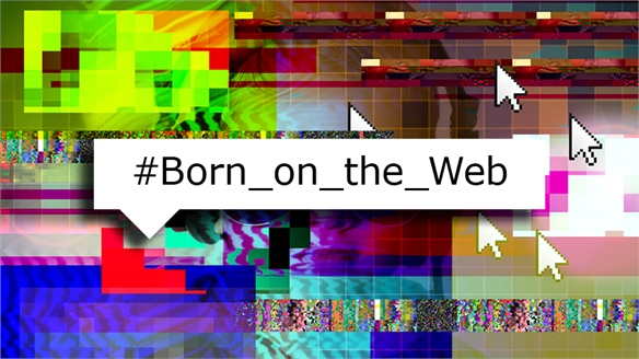 Born on the Web