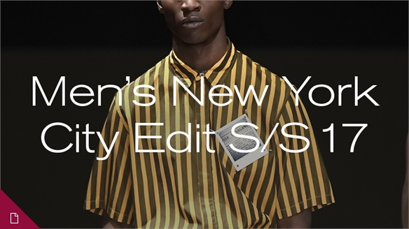 S/S 17 Menswear: New York City Edit