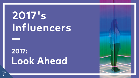 2017: Look Ahead - Influencers