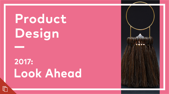 2017: Look Ahead - Product Design