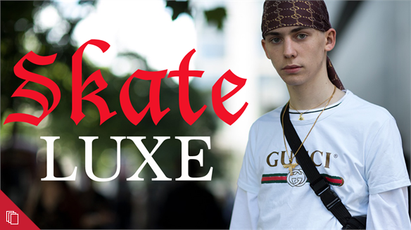 Youth Style Tribes: Skate Luxe