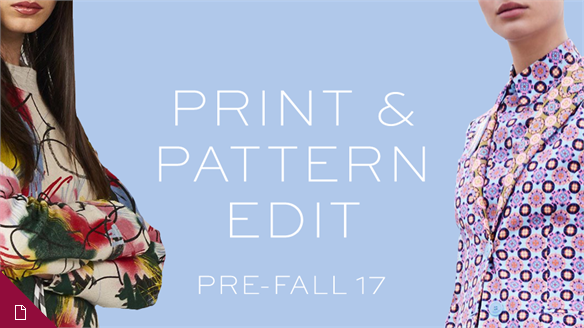 Pre-Fall 17 Print & Pattern Edit