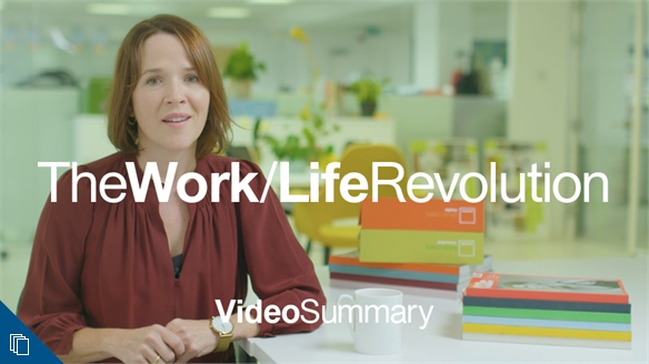 Video Summary: The Work/Life Revolution