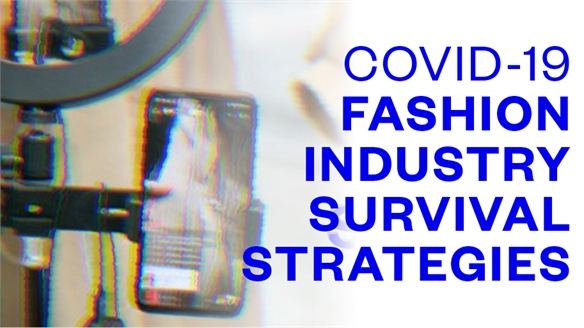 Covid-19: Fashion Industry Survival Strategies