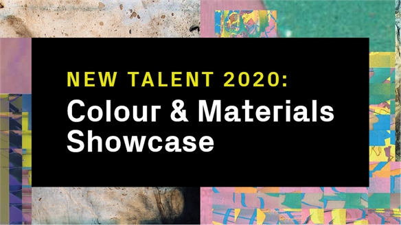 New Talent 2020: Colour & Materials Showcase