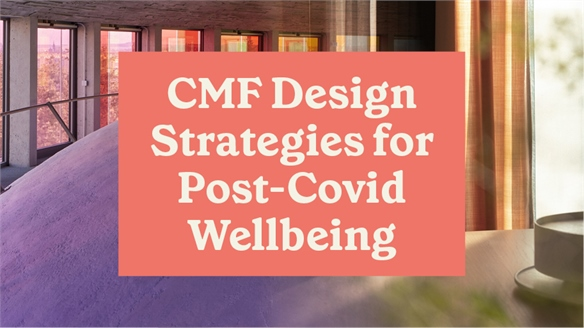 CMF Design Strategies for Post-Covid Wellbeing