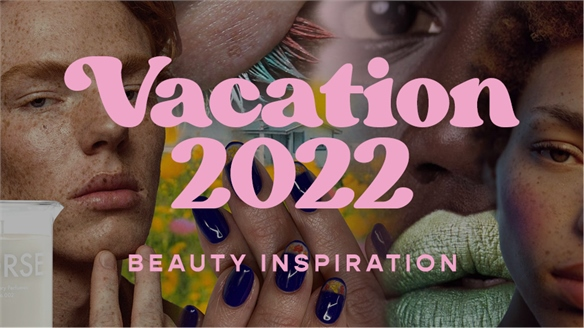 Vacation 2022: Beauty Inspiration