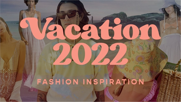 Vacation 2022: Fashion Inspiration